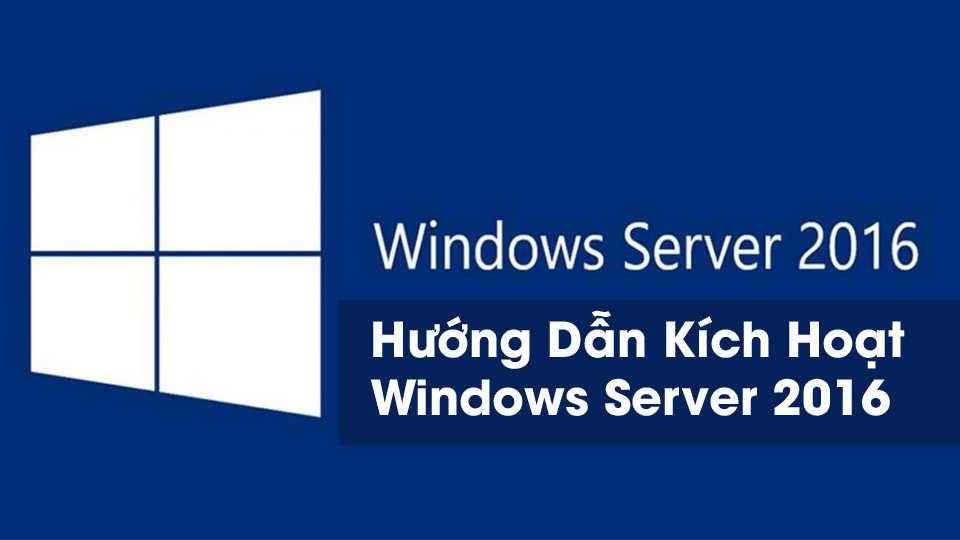 Hướng dẫn Active Windows Server 2016